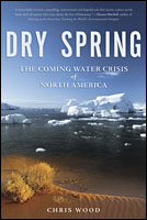 Dry Spring: The Coming Water Crisis of North America